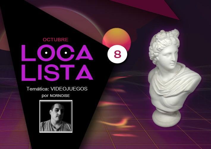 LOCA LISTA #8 SOUNDTRACK VIDEO JUEGOS