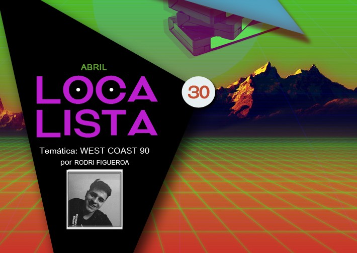 LOCA LISTA #30 WEST COAST 90