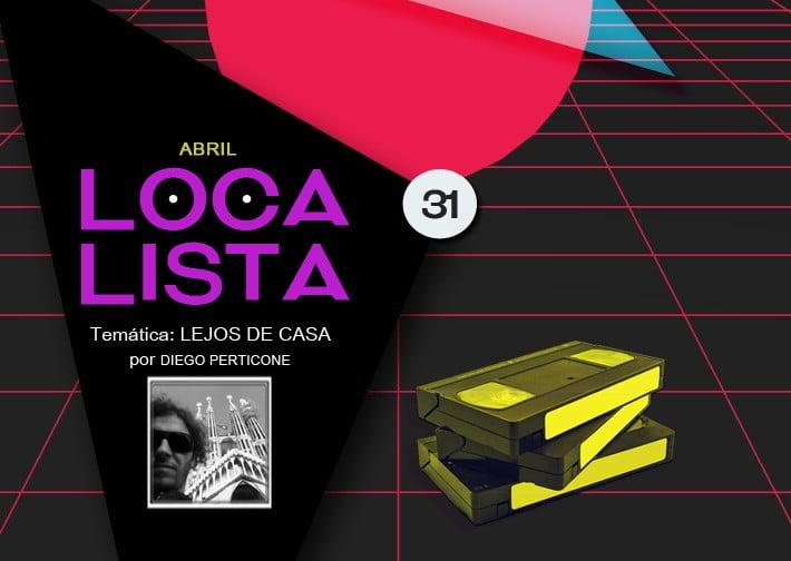 LOCA LISTA #31 LEJOS DE CASA
