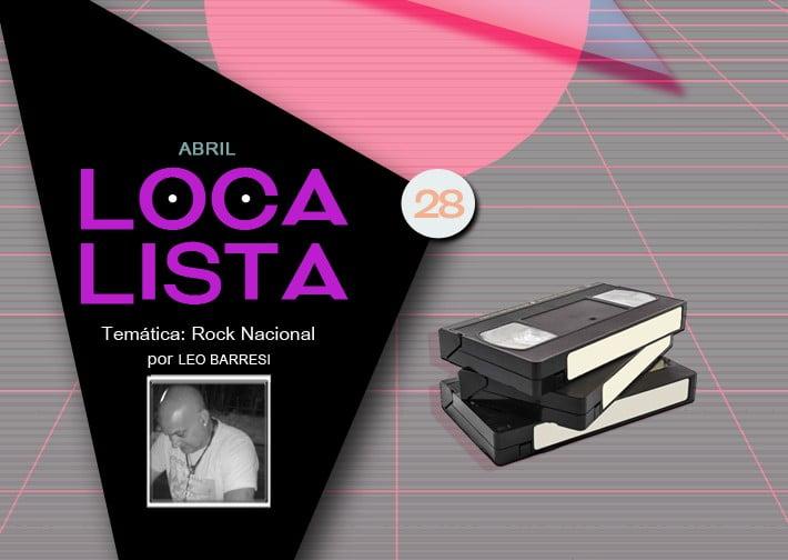 LOCA LISTA #28 Rock Nacional