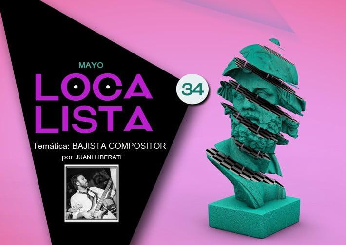 LOCA LISTA #34 BAJISTAS COMPOSITORES