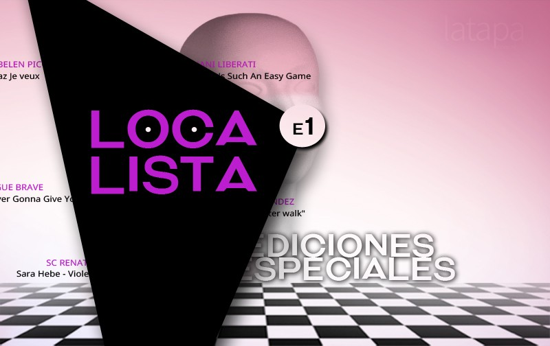 LOCA LISTA: Edición Especial 1