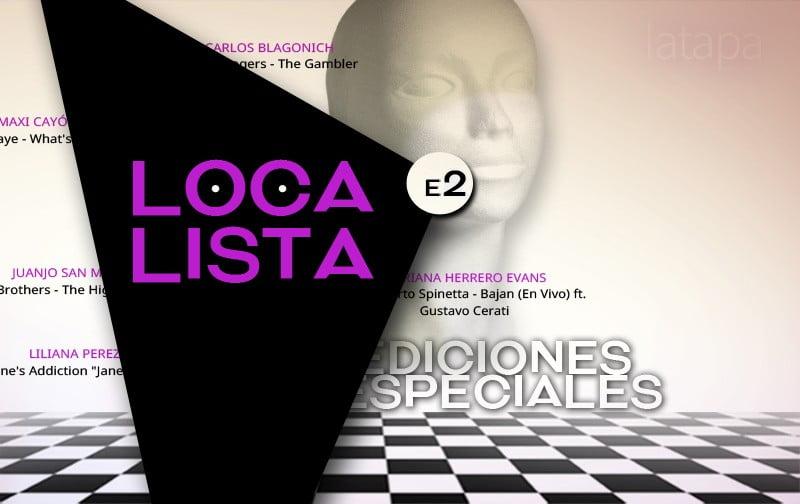 LOCA LISTA: Edición Especial 2