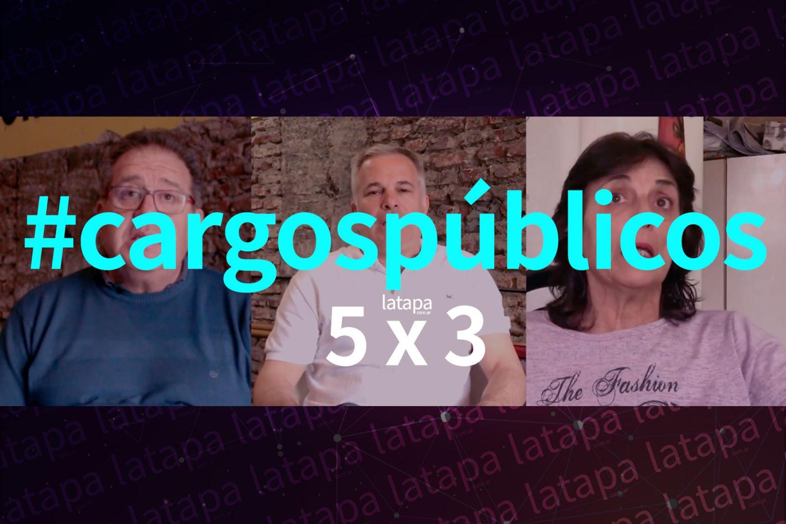 ENTREVISTAS LTA 5X3 – GESTIÓN Y CARGOS PÚBLICOS