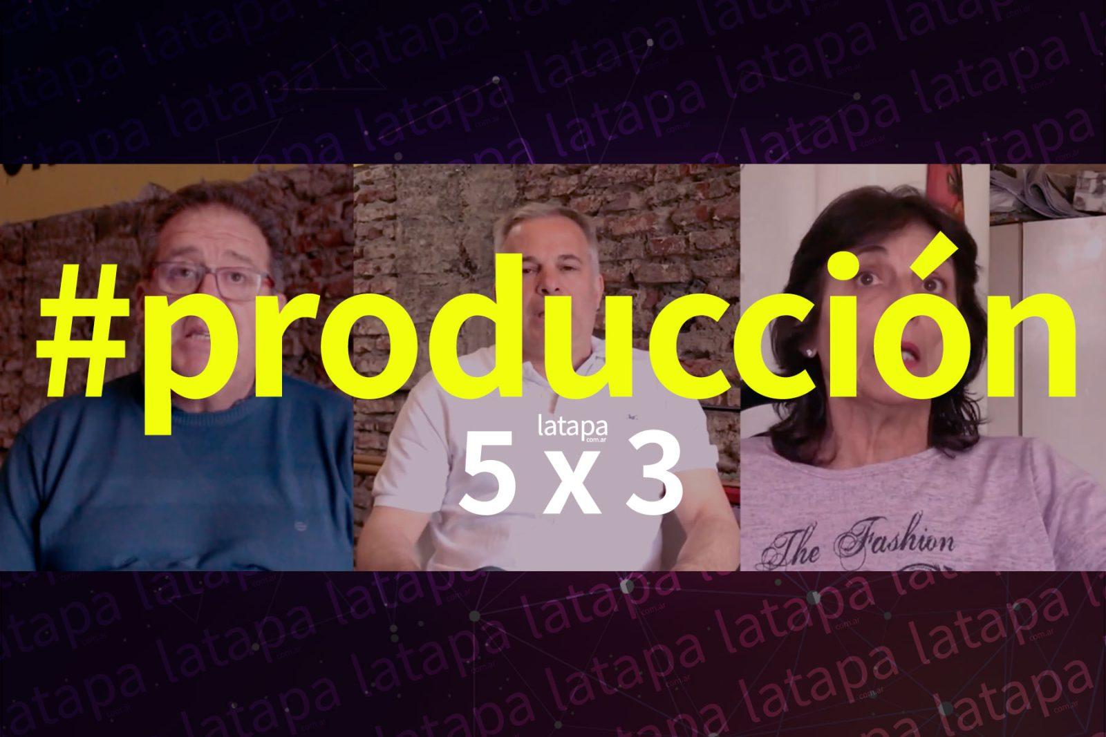 ENTREVISTAS LTA 5X3 – ECONOMÍA Y PRODUCCIÓN