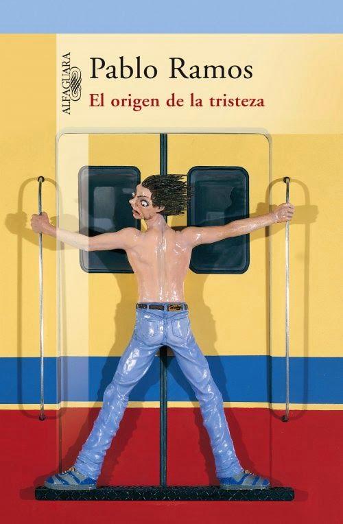 """""""El origen de la tristeza"""" de Pablo Ramos"""