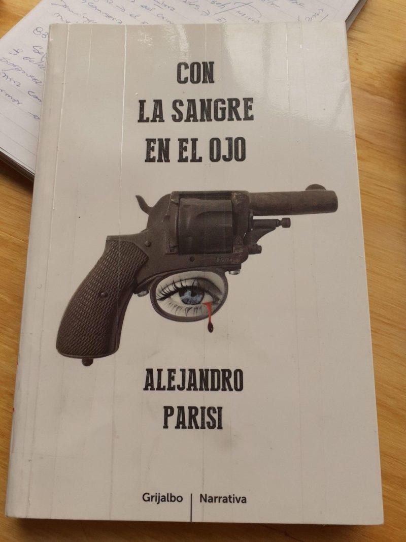 Libro: «Con la sangre en el ojo» de Alejandro Parisi