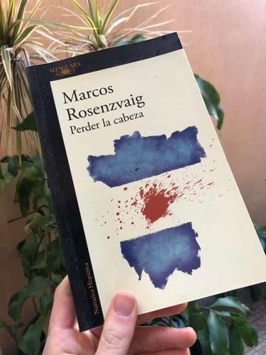 Libro: «Perder la cabeza» de Marcos Rosenzvaig