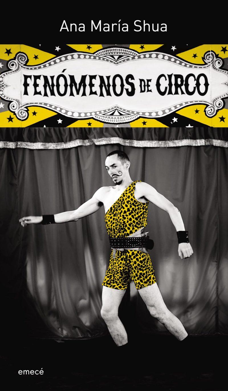 Libro: «Fenómenos de circo» de Ana María Shua