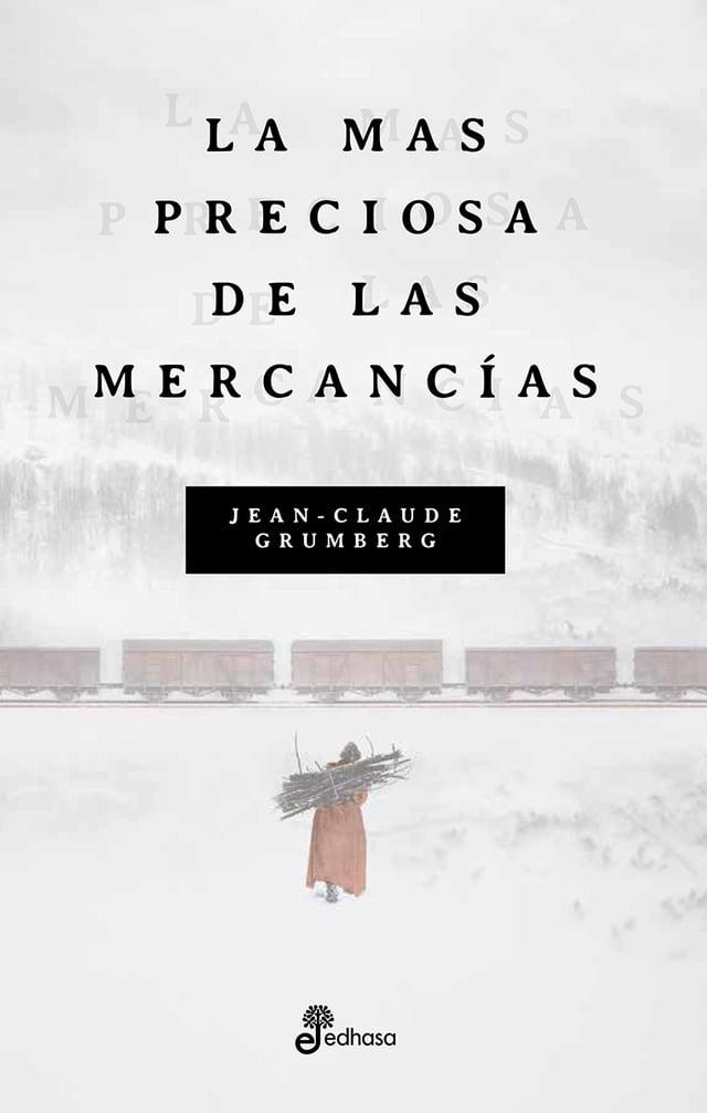 Libro: «La más preciosa de las mercancías» de Jean-Claude Grumbreg