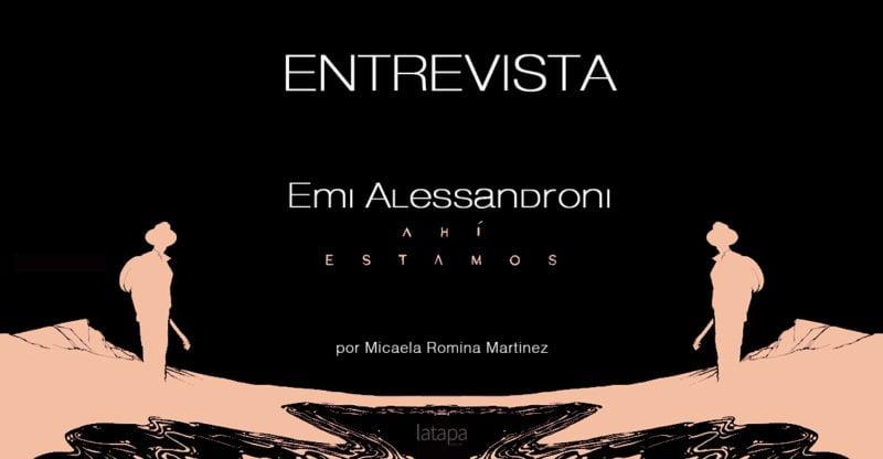 """""""AHÍ ESTAMOS"""" CONOCIENDO LA HISTORIA MUSICAL DE EMI ALESSANDRONI"""
