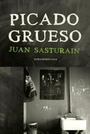 """Libro: """"Picado grueso"""" de Juan Sasturain"""